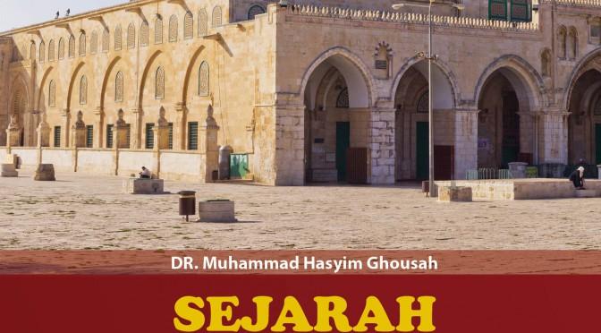 Khazanah Tiga Tempat Suci, Sejarah Masjidil Aqsha - www.tokoensiklopediaIslam.com